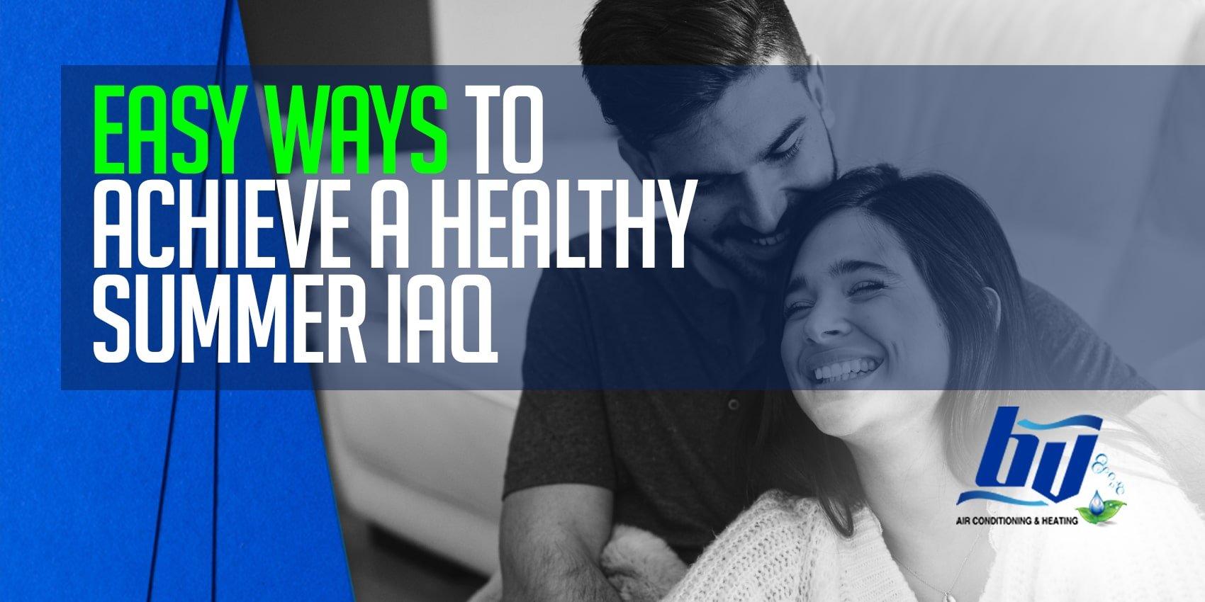 Easy Ways to Achieve a Healthy Summer IAQ